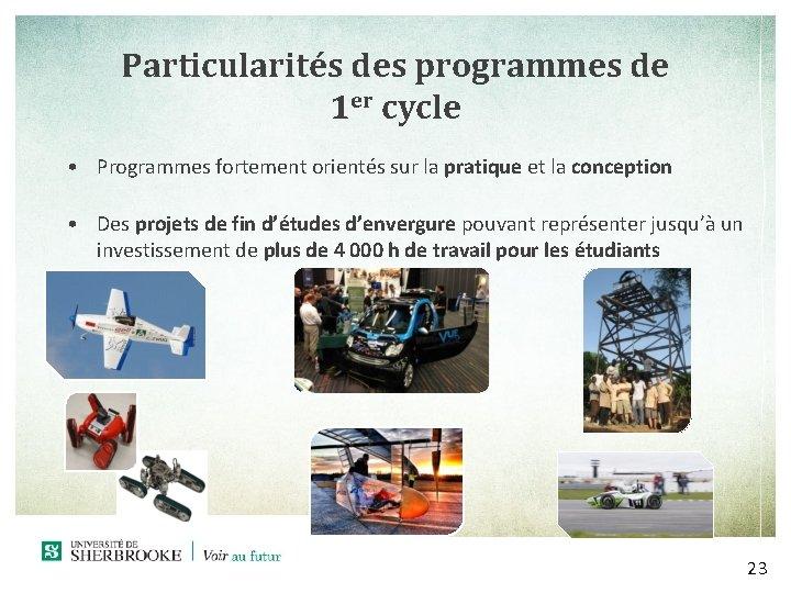 Particularités des programmes de 1 er cycle • Programmes fortement orientés sur la pratique