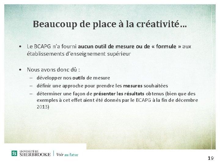 Beaucoup de place à la créativité… • Le BCAPG n'a fourni aucun outil de