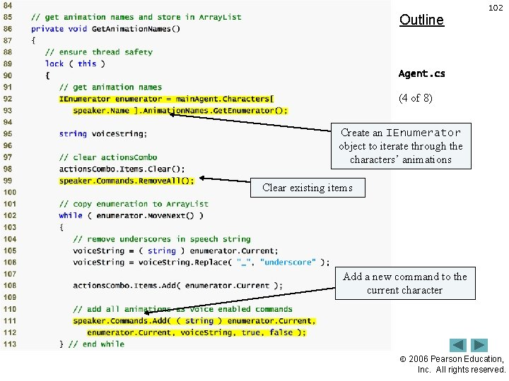 Outline 102 Agent. cs (4 of 8) Create an IEnumerator object to iterate through