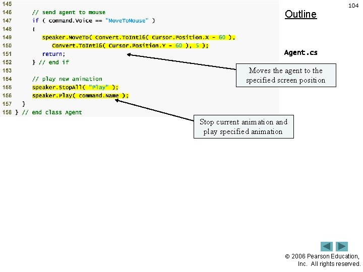 Outline 104 Agent. cs of 8) Moves the (6 agent to the specified screen