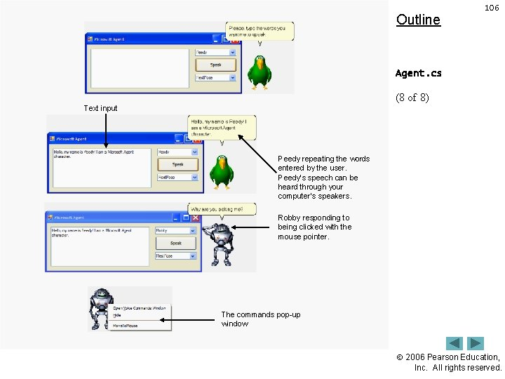 Outline 106 Agent. cs (8 of 8) Text input Peedy repeating the words entered