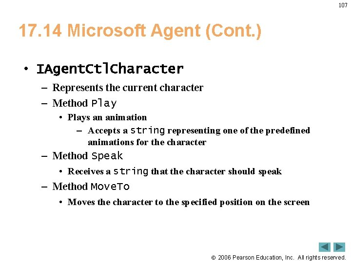 107 17. 14 Microsoft Agent (Cont. ) • IAgent. Ctl. Character – Represents the
