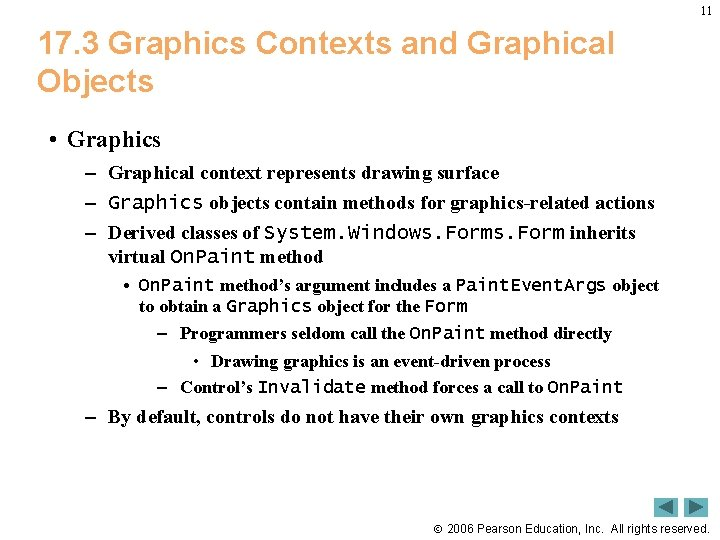 11 17. 3 Graphics Contexts and Graphical Objects • Graphics – Graphical context represents
