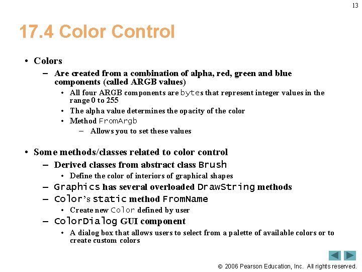 13 17. 4 Color Control • Colors – Are created from a combination of
