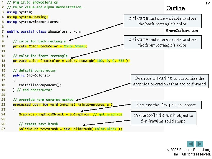 Outline 17 private instance variable to store the back rectangle's color Show. Colors. cs