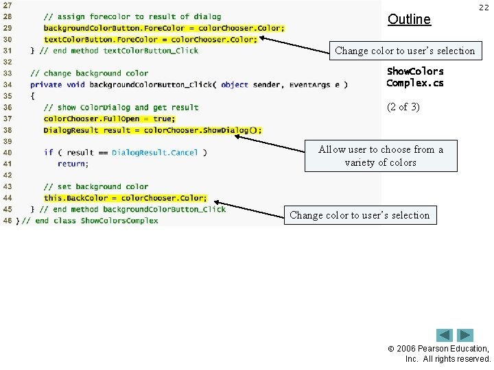 Outline 22 Change color to user's selection Show. Colors Complex. cs (2 of 3)