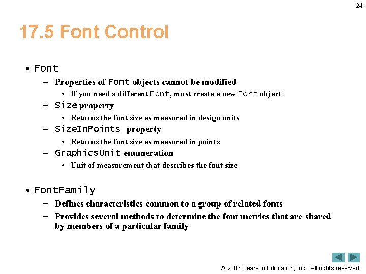 24 17. 5 Font Control • Font – Properties of Font objects cannot be