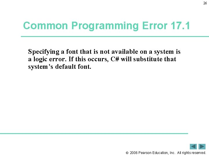 26 Common Programming Error 17. 1 Specifying a font that is not available on
