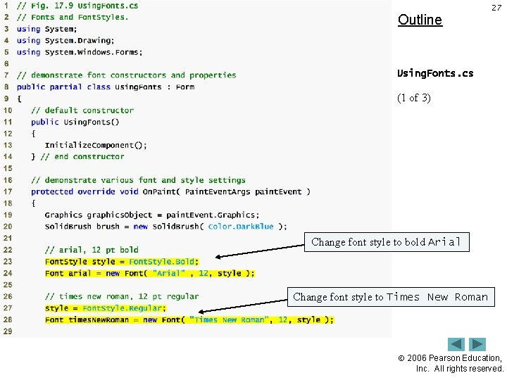 Outline 27 Using. Fonts. cs (1 of 3) Change font style to bold Arial