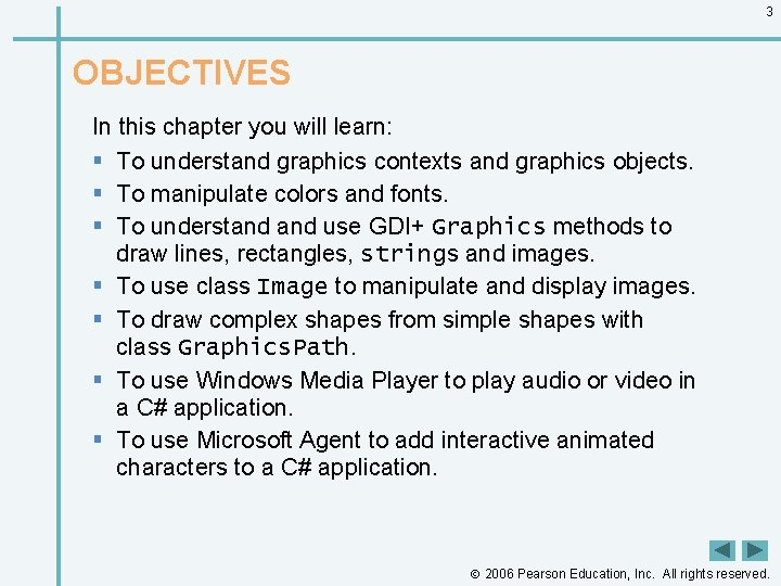 3 OBJECTIVES In this chapter you will learn: § To understand graphics contexts and