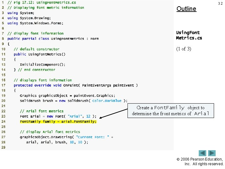 Outline 32 Using. Font Metrics. cs (1 of 3) Create a Font. Family object