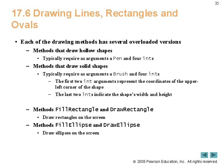 35 17. 6 Drawing Lines, Rectangles and Ovals • Each of the drawing methods
