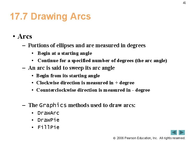 41 17. 7 Drawing Arcs • Arcs – Portions of ellipses and are measured