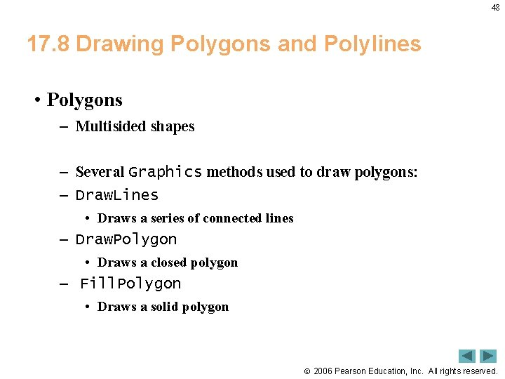 48 17. 8 Drawing Polygons and Polylines • Polygons – Multisided shapes – Several