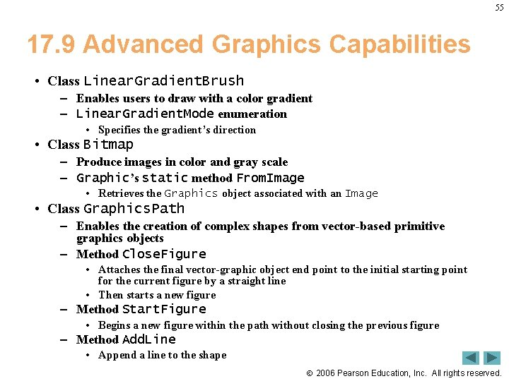 55 17. 9 Advanced Graphics Capabilities • Class Linear. Gradient. Brush – Enables users
