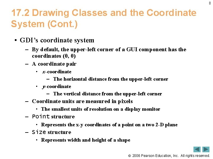 8 17. 2 Drawing Classes and the Coordinate System (Cont. ) • GDI's coordinate
