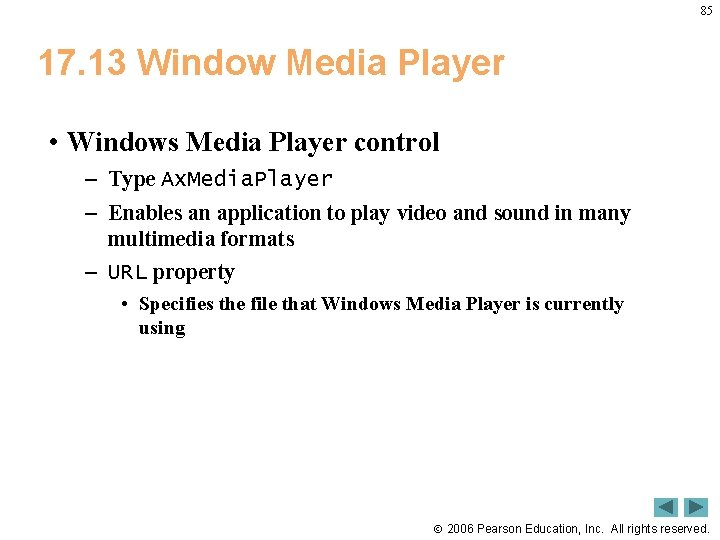 85 17. 13 Window Media Player • Windows Media Player control – Type Ax.