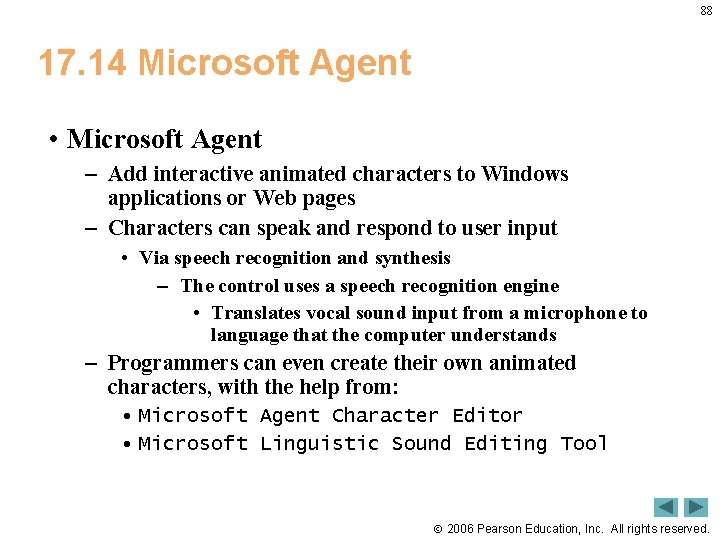 88 17. 14 Microsoft Agent • Microsoft Agent – Add interactive animated characters to