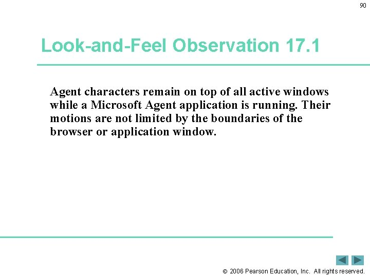 90 Look-and-Feel Observation 17. 1 Agent characters remain on top of all active windows