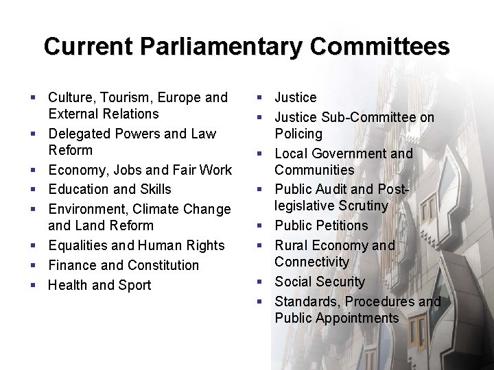 Current Parliamentary Committees § Culture, Tourism, Europe and External Relations § Delegated Powers and