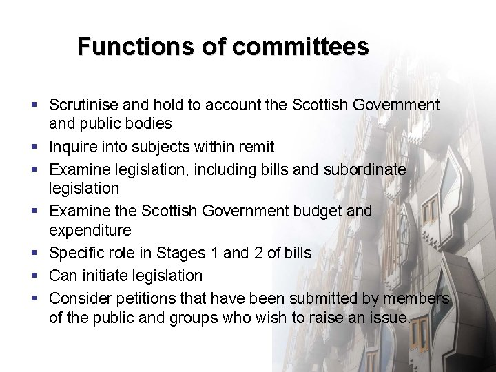 Functions of committees § Scrutinise and hold to account the Scottish Government and public
