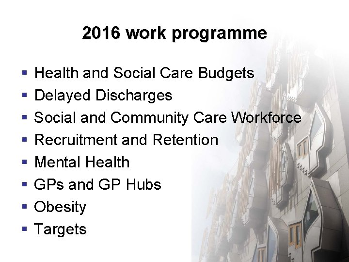 2016 work programme § § § § Health and Social Care Budgets Delayed Discharges