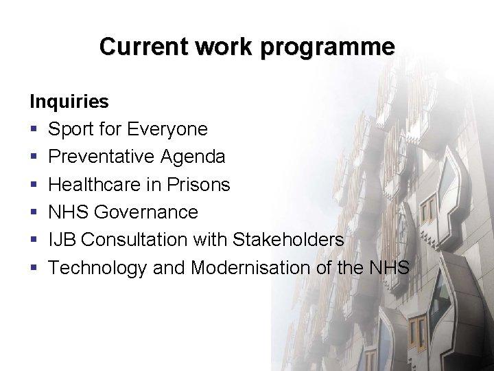 Current work programme Inquiries § Sport for Everyone § Preventative Agenda § Healthcare in