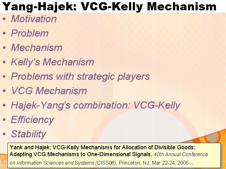 Yang-Hajek: VCG-Kelly Mechanism • • • Motivation Problem Mechanism Kelly's Mechanism Problems with strategic