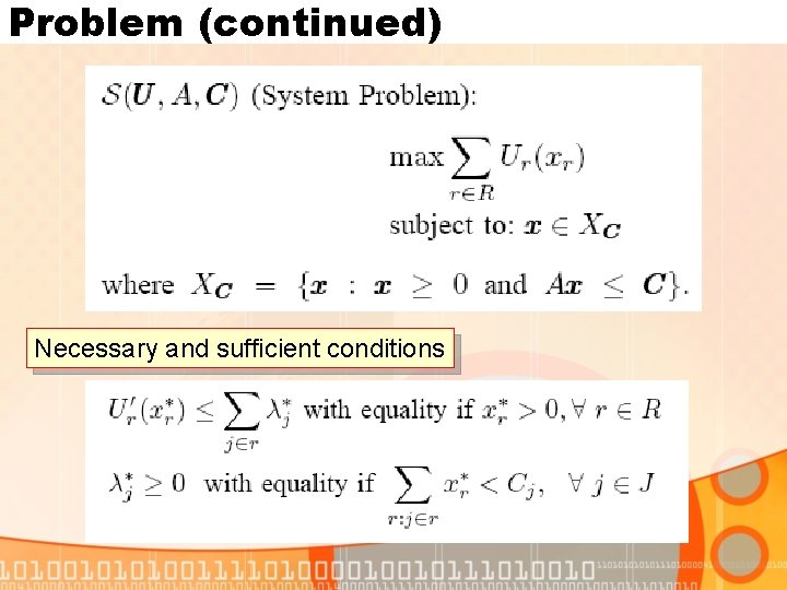 Problem (continued) Necessary and sufficient conditions