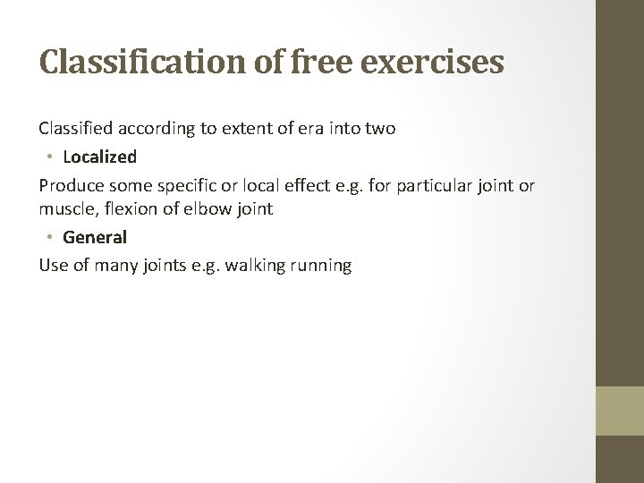 Classification of free exercises Classified according to extent of era into two • Localized