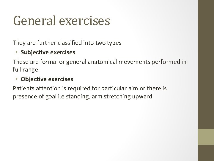 General exercises They are further classified into two types • Subjective exercises These are