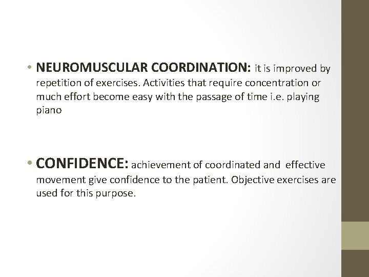 • NEUROMUSCULAR COORDINATION: it is improved by repetition of exercises. Activities that require