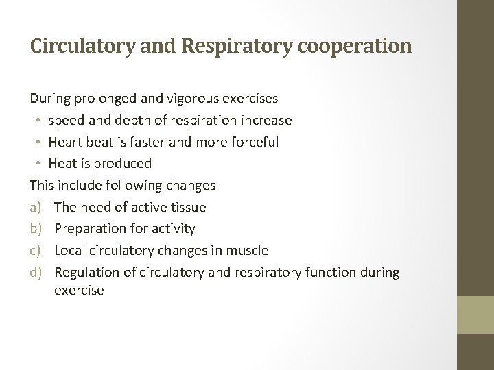 Circulatory and Respiratory cooperation During prolonged and vigorous exercises • speed and depth of