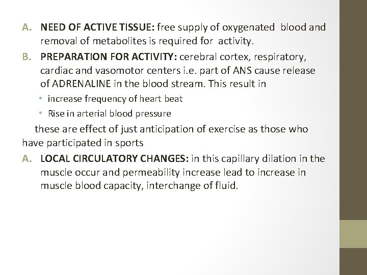 A. NEED OF ACTIVE TISSUE: free supply of oxygenated blood and removal of metabolites