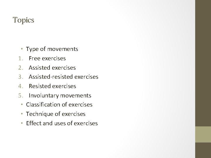 Topics • 1. 2. 3. 4. 5. • • • Type of movements Free