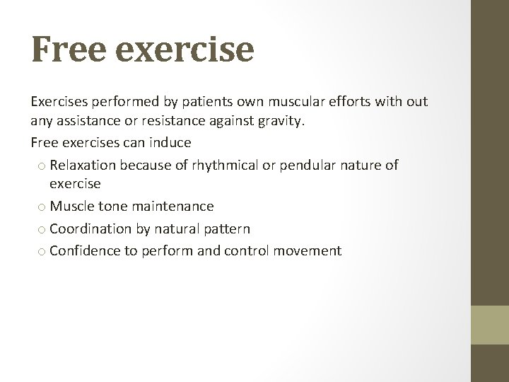 Free exercise Exercises performed by patients own muscular efforts with out any assistance or
