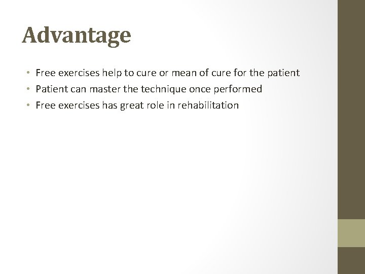 Advantage • Free exercises help to cure or mean of cure for the patient