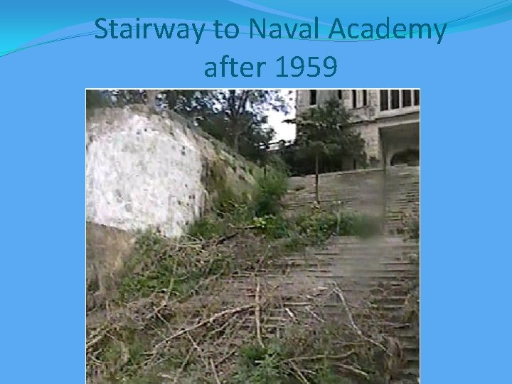Stairway to Naval Academy after 1959