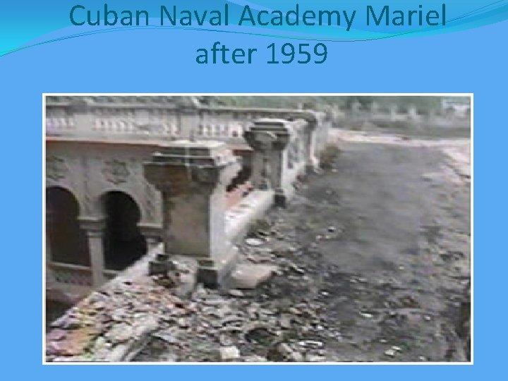 Cuban Naval Academy Mariel after 1959