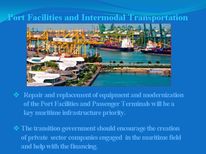 Port Facilities and Intermodal Transportation v Repair and replacement of equipment and modernization of