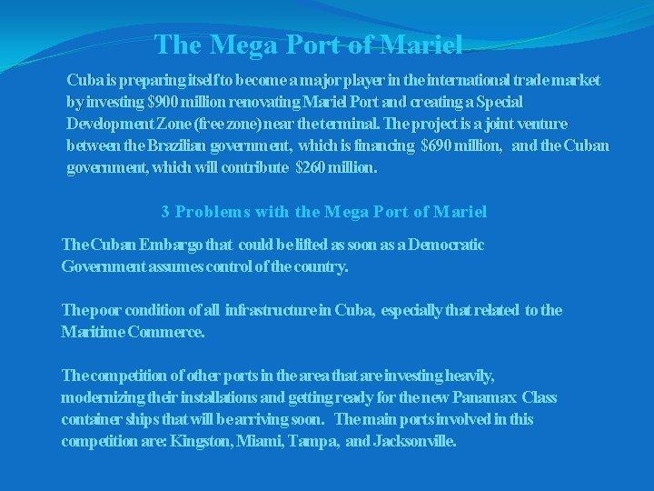 The Mega Port of Mariel Cuba is preparing itself to become a major player