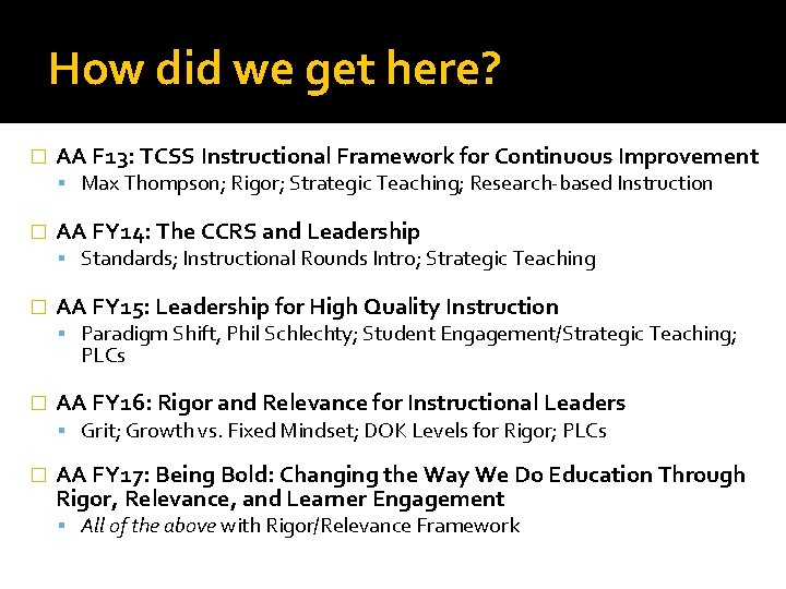 How did we get here? � AA F 13: TCSS Instructional Framework for Continuous
