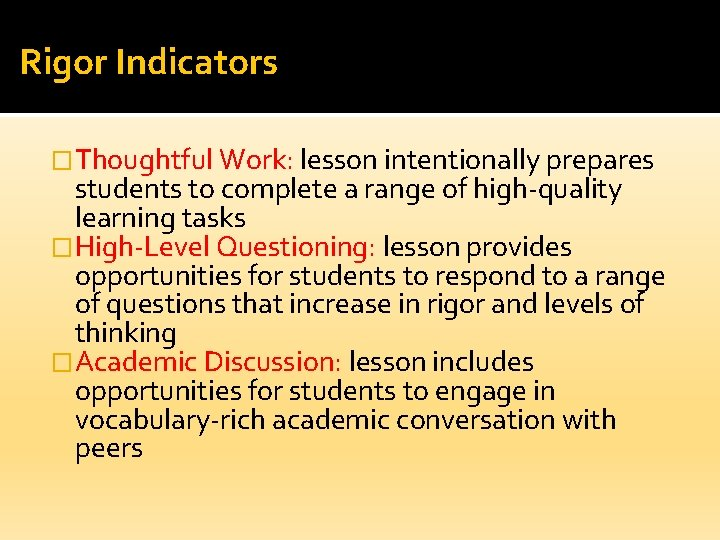 Rigor Indicators �Thoughtful Work: lesson intentionally prepares students to complete a range of high-quality