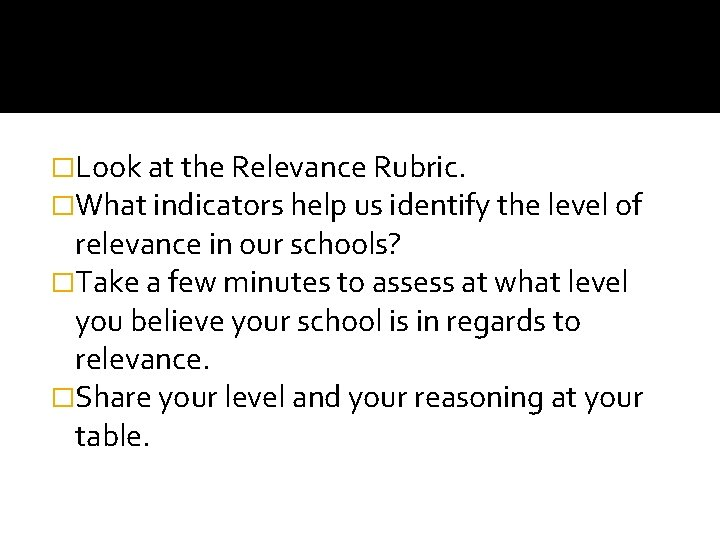 �Look at the Relevance Rubric. �What indicators help us identify the level of relevance
