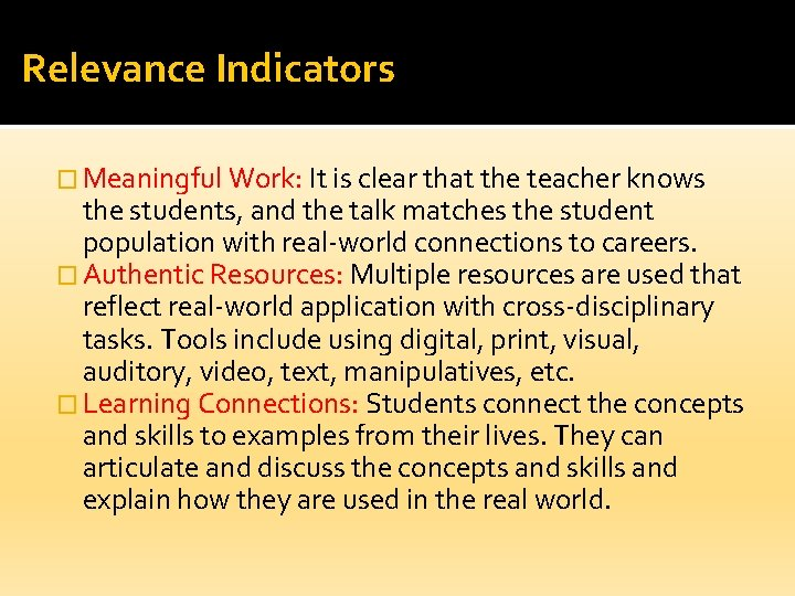 Relevance Indicators � Meaningful Work: It is clear that the teacher knows the students,