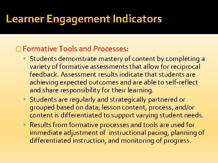 Learner Engagement Indicators � Formative Tools and Processes: Students demonstrate mastery of content by