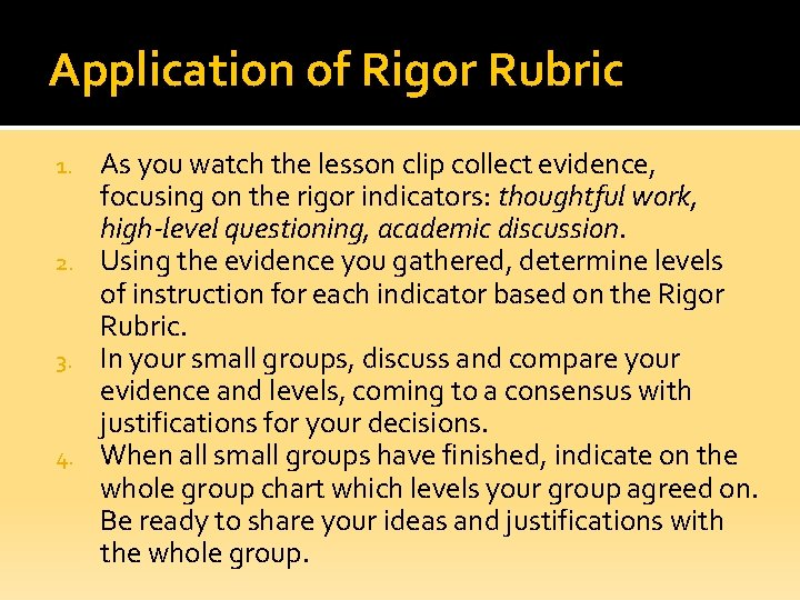 Application of Rigor Rubric As you watch the lesson clip collect evidence, focusing on