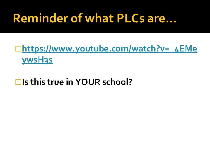Reminder of what PLCs are… �https: //www. youtube. com/watch? v=_4 EMe yws. H 3