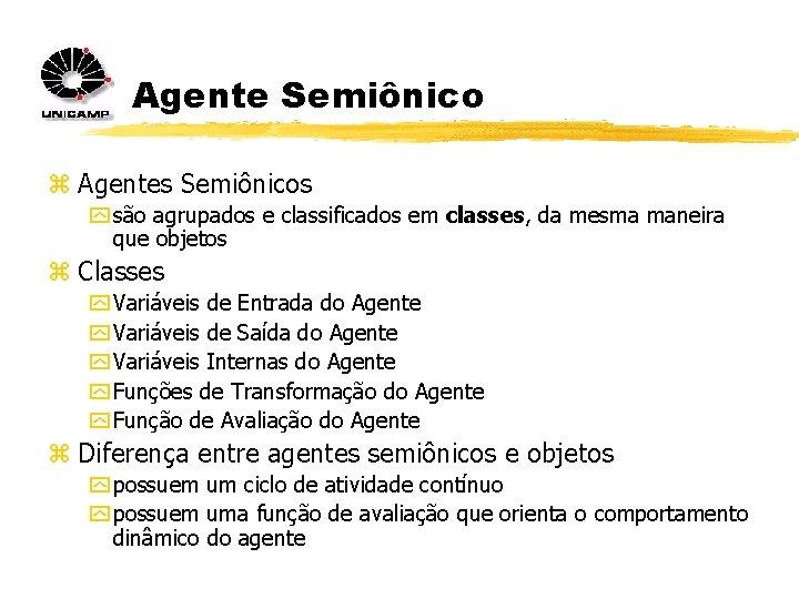 Agente Semiônico z Agentes Semiônicos y são agrupados e classificados em classes, da mesma