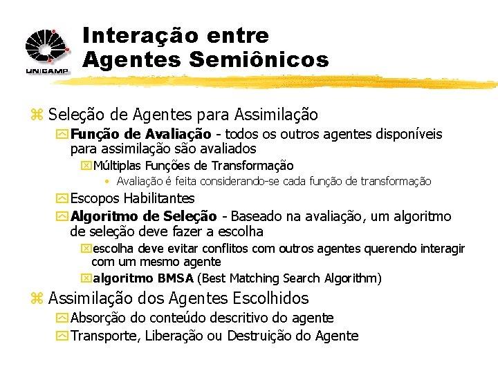 Interação entre Agentes Semiônicos z Seleção de Agentes para Assimilação y Função de Avaliação